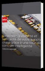 Améliorez la visibilité et l'efficacité de votre supply chain grâce à une tour de contrôle intelligente