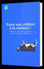 Faire vos vidéos à la maison