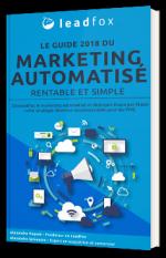 Le guide 2018 du marketing automatisé rentable et simple