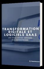 Transformation digitale et logiciel SAAS - Les challenges imposés aux entreprises