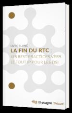 La fin du RTC : les best pratices vers le tout IP pour les DSI