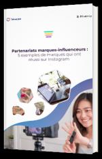 Partenariats marques-influenceurs : 5 exemples de marques qui ont réussi sur Instagram