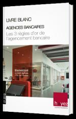 Agences bancaires - Les 3 règles d'or de l'agencement bancaire