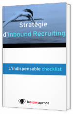 Stratégie d'inbound recruiting - Indispensable checklist