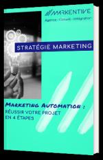 Marketing Automation : réussir votre projet en 4 étapes