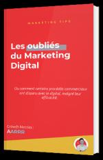 Les oubliés du Marketing Digital