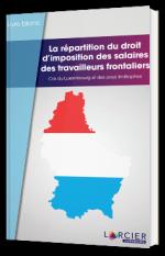 La répartition du droit d'imposition des salaires des travailleurs frontaliers
