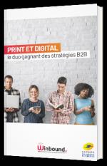 Print et Digital : le duo gagnant des stratégies B2B !
