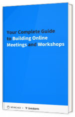 Your Complete Guide to Building Online Meetings and Workshops