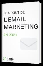 Le statut de l'email marketing en 2021
