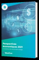 Perspectives économiques 2021 - Et évolutions du marché des changes