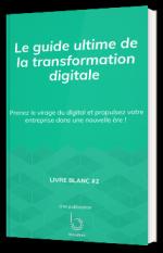 Le Guide ultime de la transformation digitale