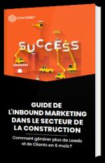 Guide de l'inbound marketing dans le secteur de la construction