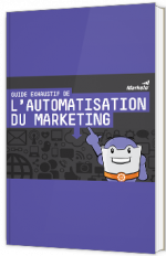 Guide exhaustif de l'automatisation du marketing