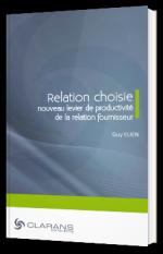 Relation choisie - nouveau levier de productivité de la relation fournisseur