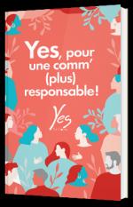 Yes, pour une comm' (plus) responsable !