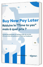 BNPL : réduire le Time to yes, mais à quel prix ?