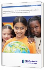 Créer un système de santé durable pour le 21e siècle : santé connectée et informatique de santé