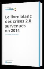 Le livre blanc des crises 2.0 survenues en 2014