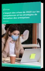 L'impact des crises de 2020 sur les compétences et les stratégies de formation des entreprises