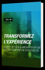 Transformez l'expérience client et collaborateur de votre centre de contacts