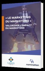 """Le Marketing du Marketing"" Valoriser l'impact du marketing"