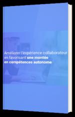 Améliorer l'expérience collaborateur en favorisant une montée en compétences autonome
