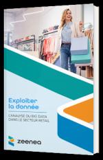 Exploiter la donnée - L'analyse du Big Data dans le secteur Retail