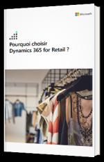 Pourquoi choisir Dynamics 365 for Retail ?