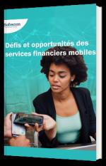 Défis et opportunités des services financiers mobiles