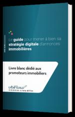 Le guide des promoteurs immobiliers pour mener à bien sa stratégie digitale d'annonces immobilières.