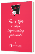Top 5 tips to adopt before sending your mails