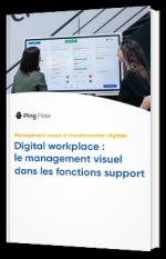 Digital workplace : le management visuel dans les fonctions support