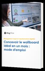 Concevoir le wallboard idéal en un mois : mode d'emploi