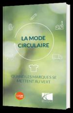 La mode circulaire - Quand les marques se mettent au vert