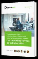 Fournisseurs, clients, collaborateurs, franchises, fusions / acquisitions, filiales... Les nouvelles formes de collaboration