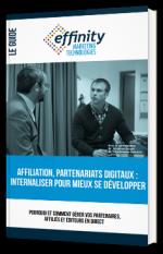 Affiliation, Partenariats Digitaux : Internaliser pour mieux se développer
