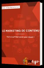 Le marketing de contenu - Tout ce qu'il faut savoir pour réussir !