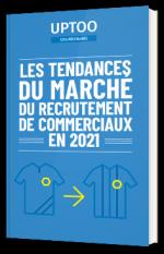 Les tendances du marché du recrutement de commerciaux en 2021