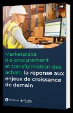 Marketplace d'e-procurement et transformation des achats, la réponse aux enjeux de croissance de demain