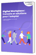 Digital workplace : Conseil et solutions pour l'adopter