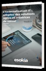 L'externalisation IT : adoptez des solutions agiles et créatrices de valeur