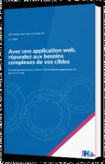 Avec une application web, répondez aux besoins complexes de vos cibles