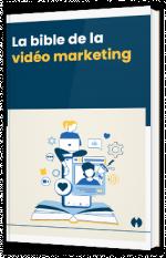 La bible de la vidéo marketing
