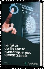 Le futur de l'identité numérique est décentralisé