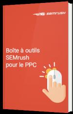 Boîte à outils SEMrush pour le PPC