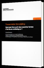 Transmédia Storytelling - Comment tirer parti des nouvelles formes d'écriture numérique ?