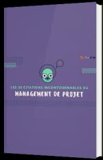 Les 55 citations incontournables du management de projet