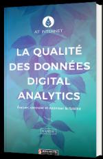 La qualité des données Digital Analytics : évaluer, contrôler et optimiser la fiabilité