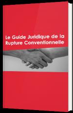 Le guide juridique de la rupture conventionnelle